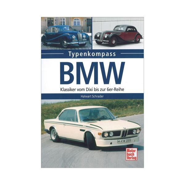 Typenkompass: BMW Klassiker vom Dixi zur 6er-Reihe