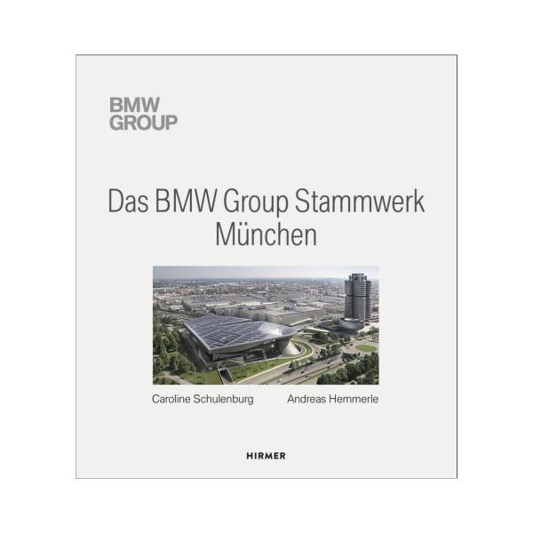 Das BMW Group Stammwerk München