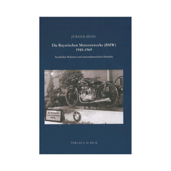 BMW - Die Bayerischen Motorenwerke 1945-1969