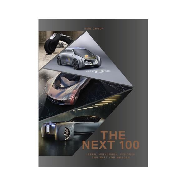 THE NEXT 100. Ideen, Meinungen, Visionen zur Welt von morgen.