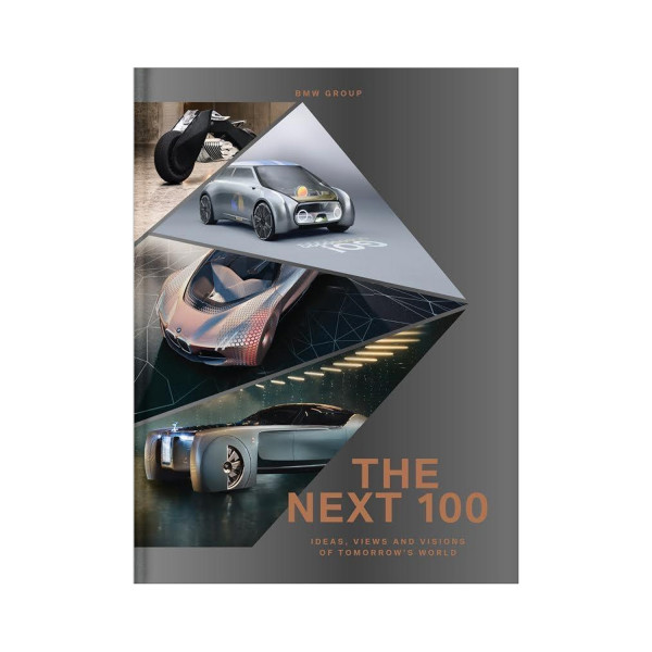 The Next 100 - Ideas, Views and Visions of Tomorrow's World
