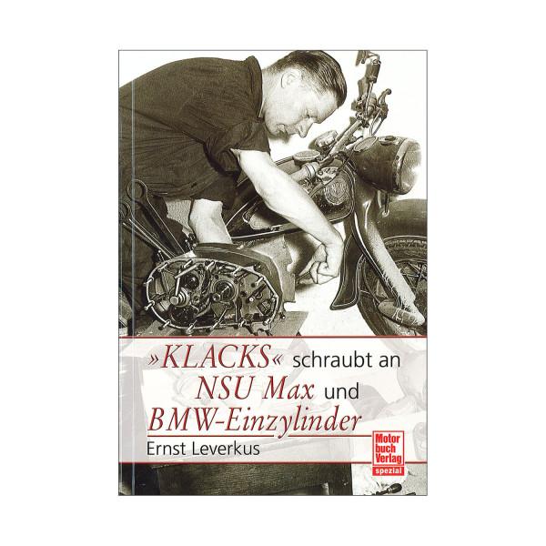 Klacks schraubt an NSU Max und BMW-Einzylinder